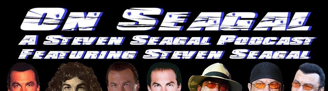 On Seagal: A Steven Seagal Podcast - imagen de portada