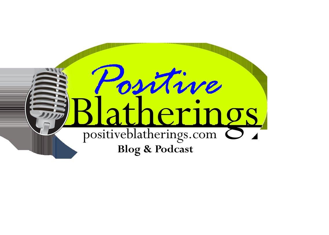 Positive Blatherings Podcast - immagine di copertina