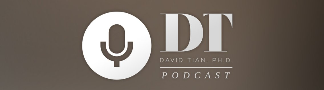 The DTPHD Podcast with David Tian - Cover Image