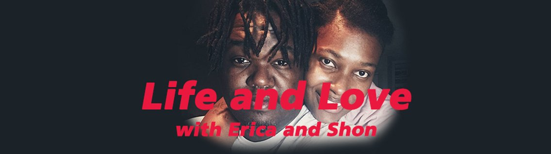 Life and Love with Erica and Shon - Cover Image
