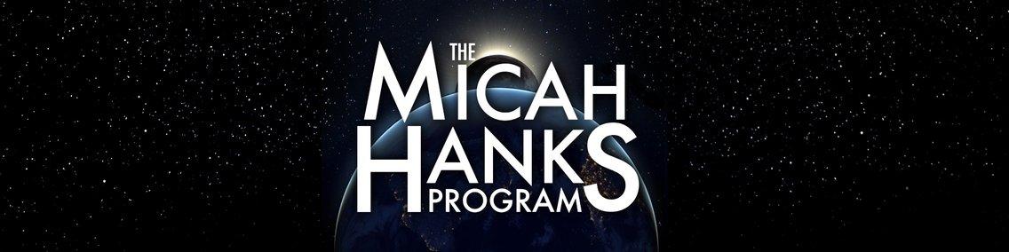 The Micah Hanks Program - Cover Image