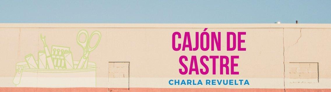 Cajón de Sastre | Charla Revuelta - Cover Image