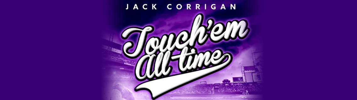 Touch 'Em All Time with Jack Corrigan - Cover Image