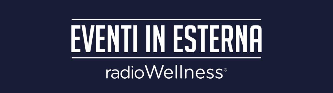 Eventi in Esterna · Radio Wellness - imagen de portada