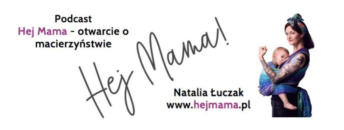Hej Mama - otwarcie o macierzyństwie - Cover Image