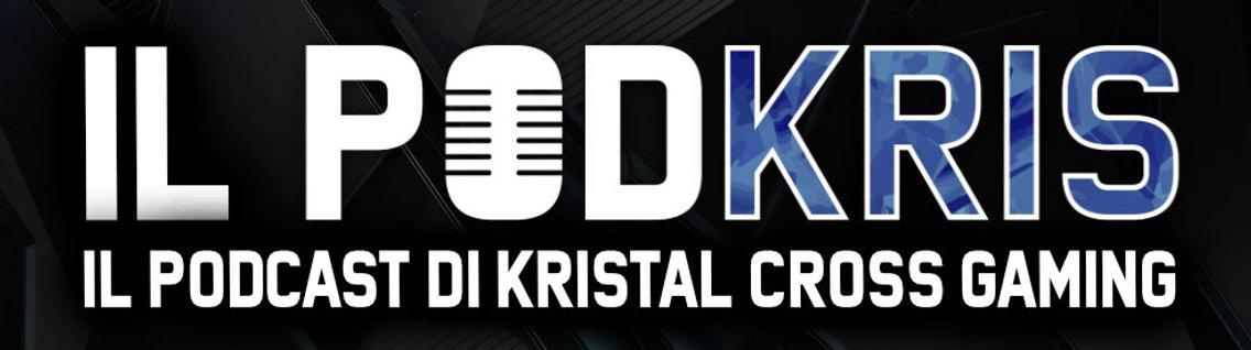 Il PODKRIS: il Podcast di Kristal Cross Gaming - immagine di copertina