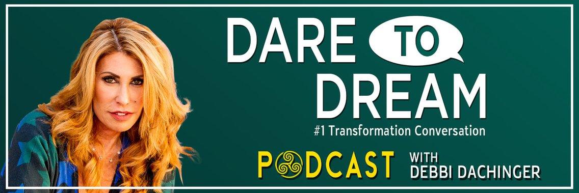Dare to Dream podcast with Debbi Dachinger - immagine di copertina