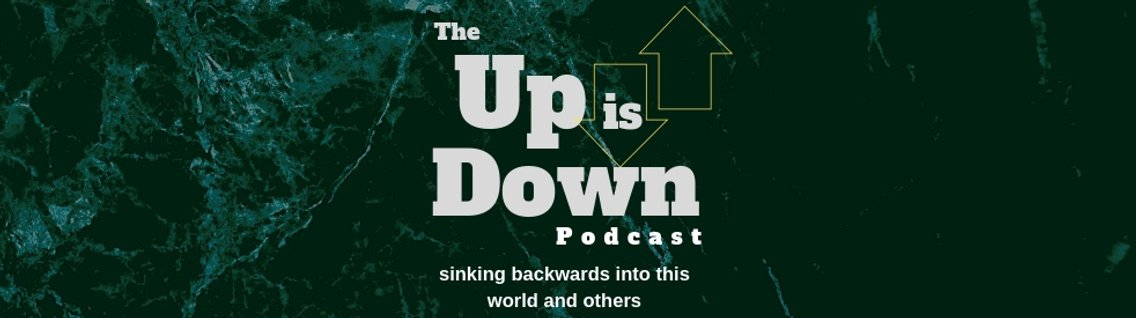 Up is Down Podcast - Cover Image