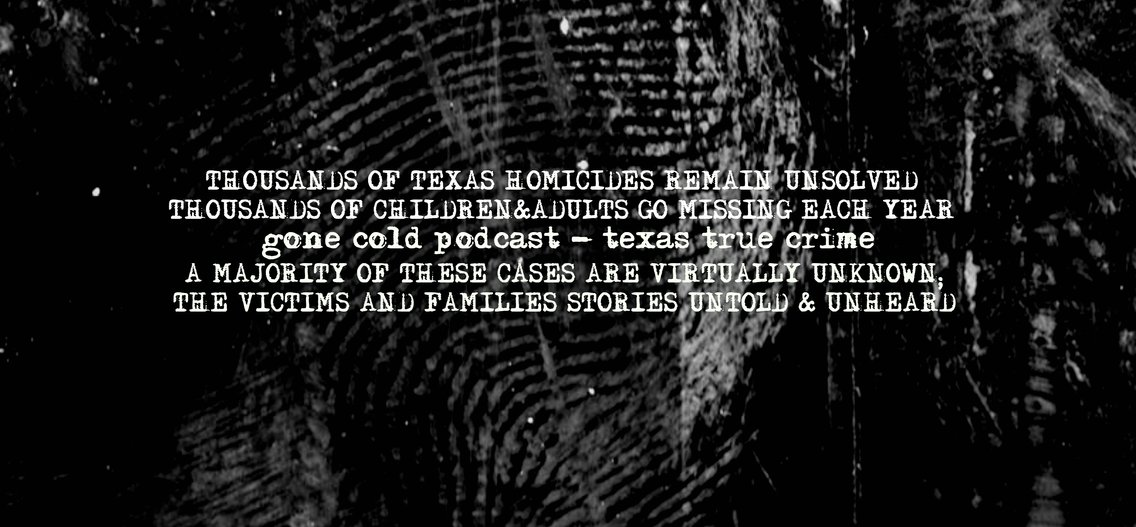 gone cold podcast - texas true crime - Cover Image