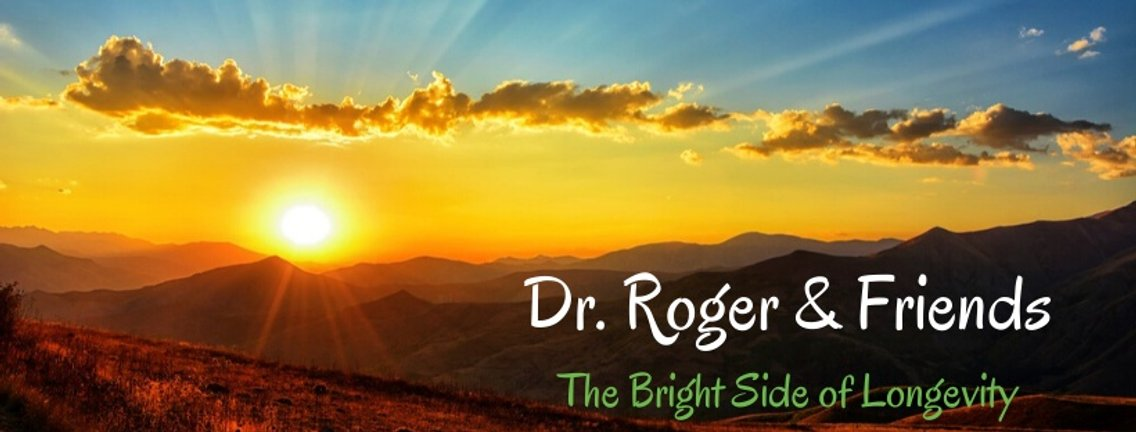 Dr. Roger & Friends: The Bright Side of Longevity - Cover Image