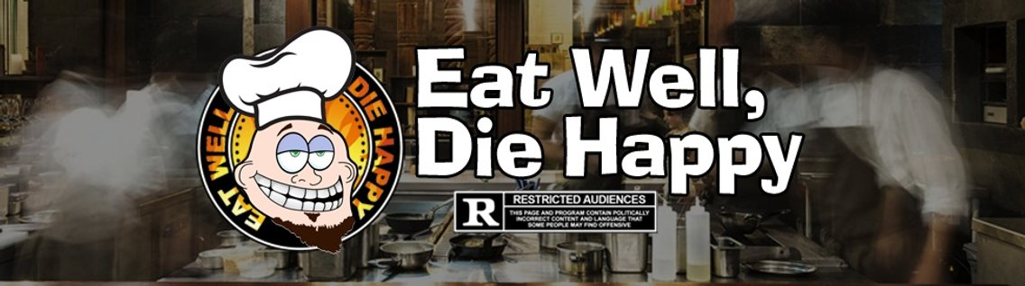 Eat Well, Die Happy - Cover Image