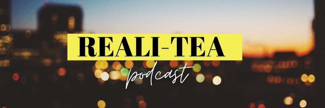 The Reali-Tea Podcast - imagen de portada