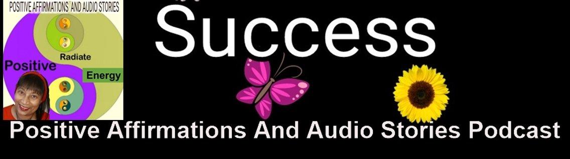 Positive Affirmations and Audio Stories - imagen de portada