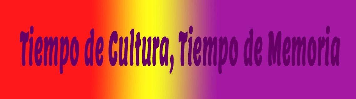 Tiempo de Cultura. Tiempo de Memoria - Cover Image