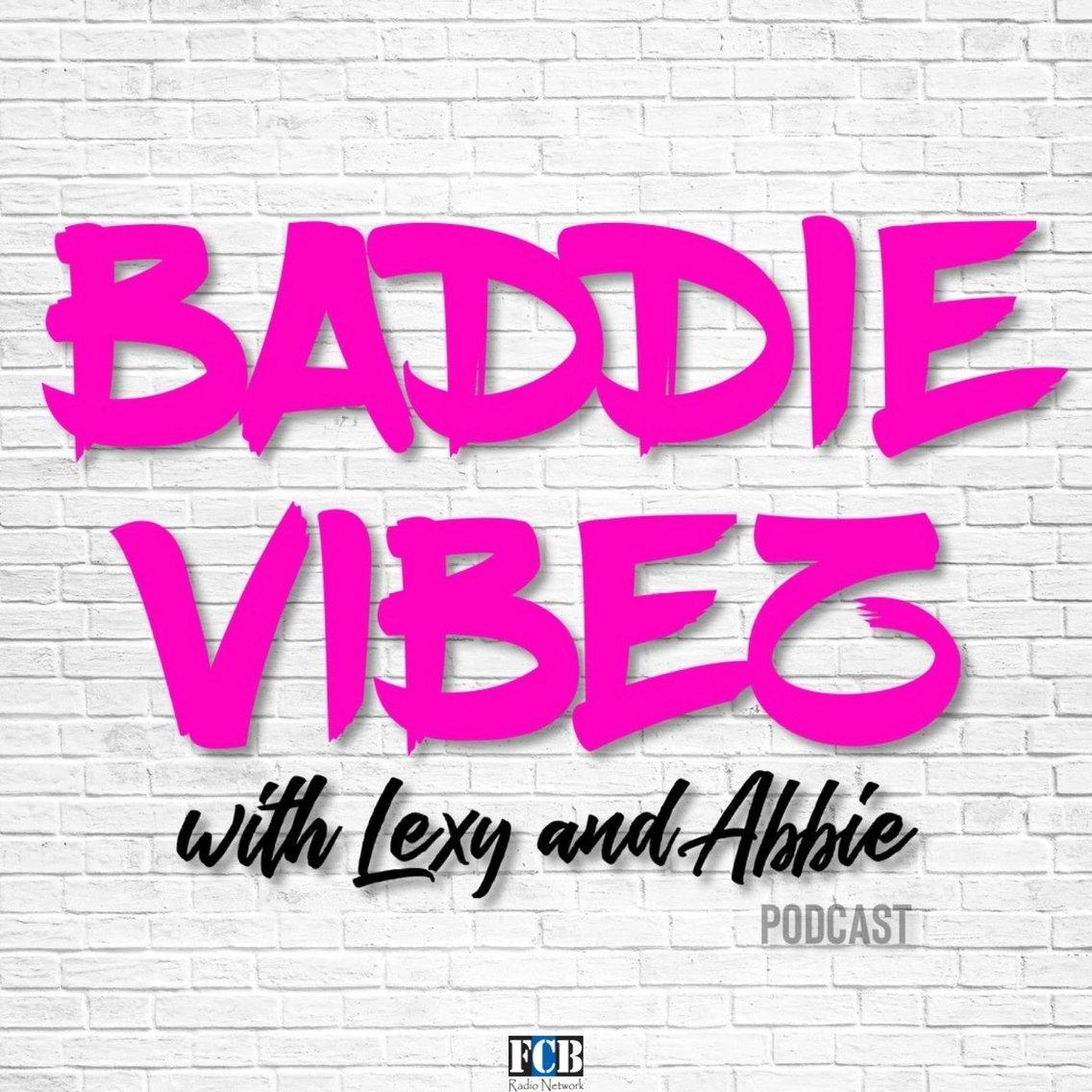 Baddie Vibez with Lexy and Abbie - immagine di copertina