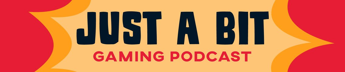 Just A Bit Gaming Podcast - Cover Image