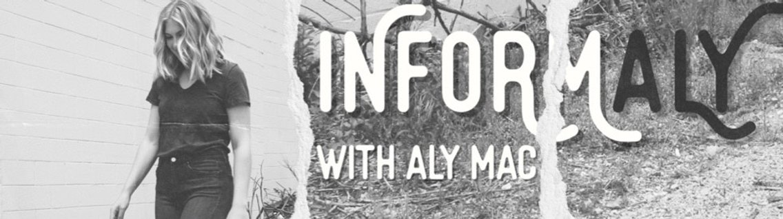 InformAly with Aly Mac - Cover Image