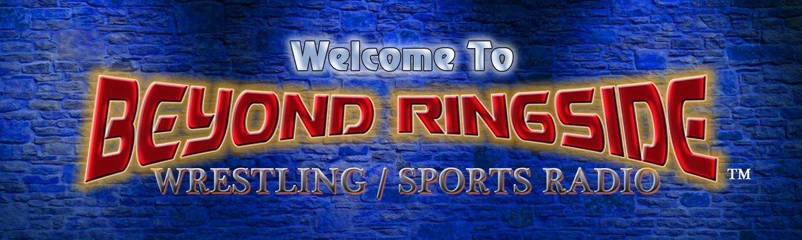 Beyond Ringside Sports Radio - immagine di copertina