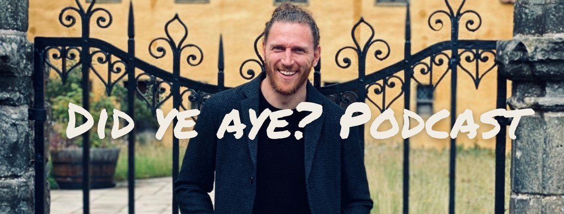 Did Ye Aye? Podcast - Cover Image
