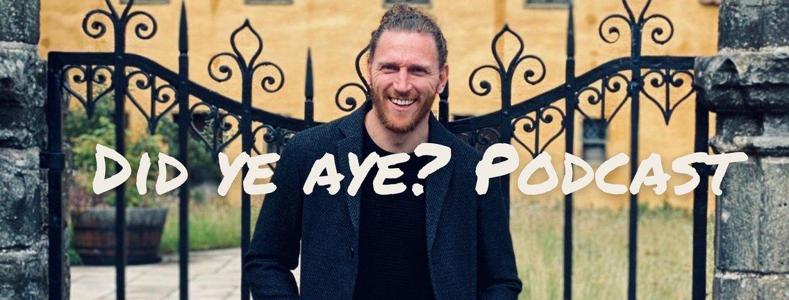 Did Ye Aye? Podcast - imagen de portada