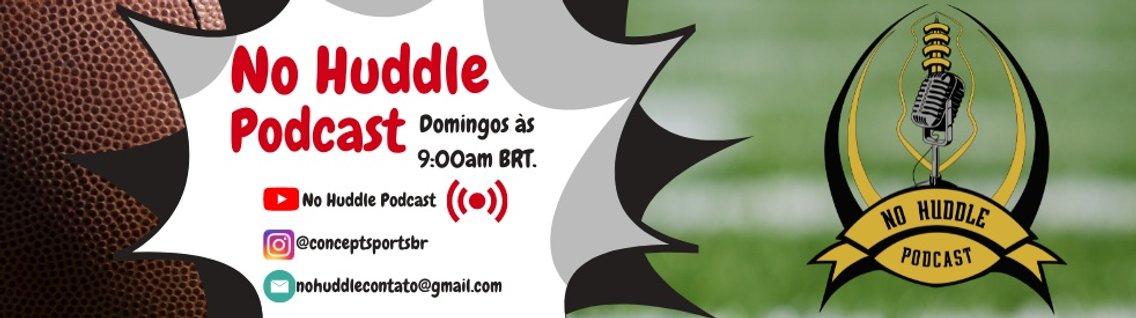 No Huddle Podcast - immagine di copertina