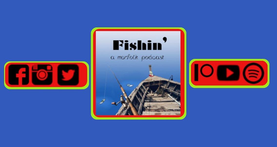 Fishin: A Merfolk Podcast Free Feed - immagine di copertina