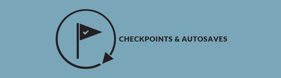 Checkpoints and Autosaves - Cover Image