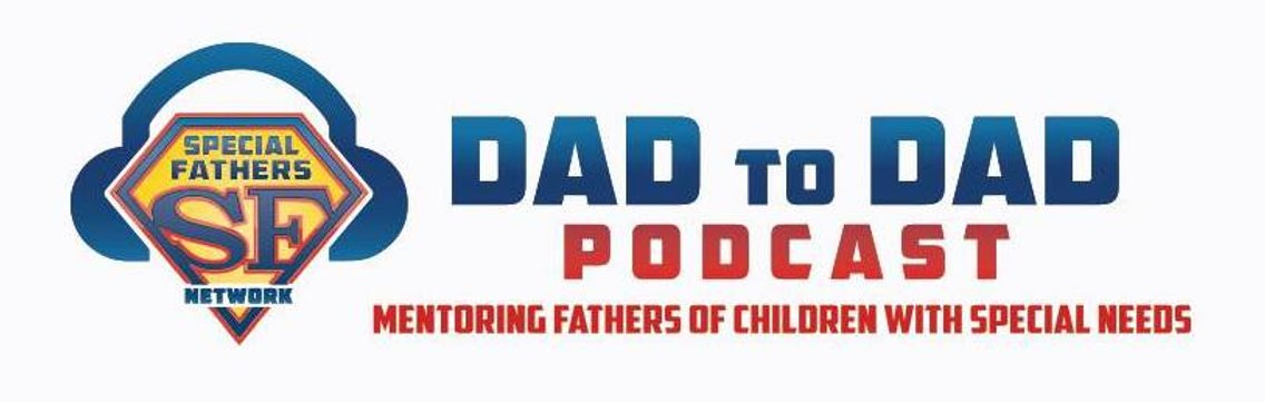 The Special Fathers Network Dad to Dad Podcast - immagine di copertina