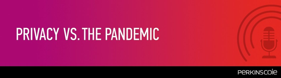 Privacy VS. The Pandemic - Cover Image