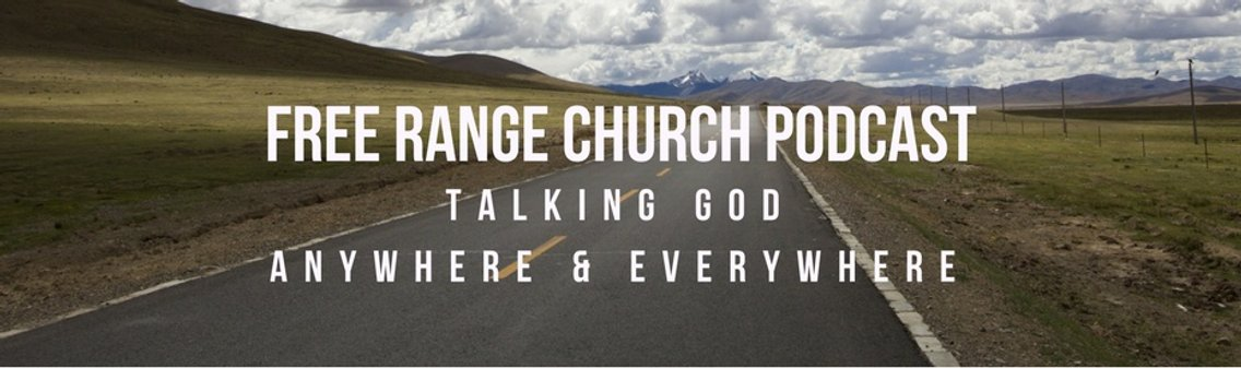 Free Range Church Podcast - Cover Image