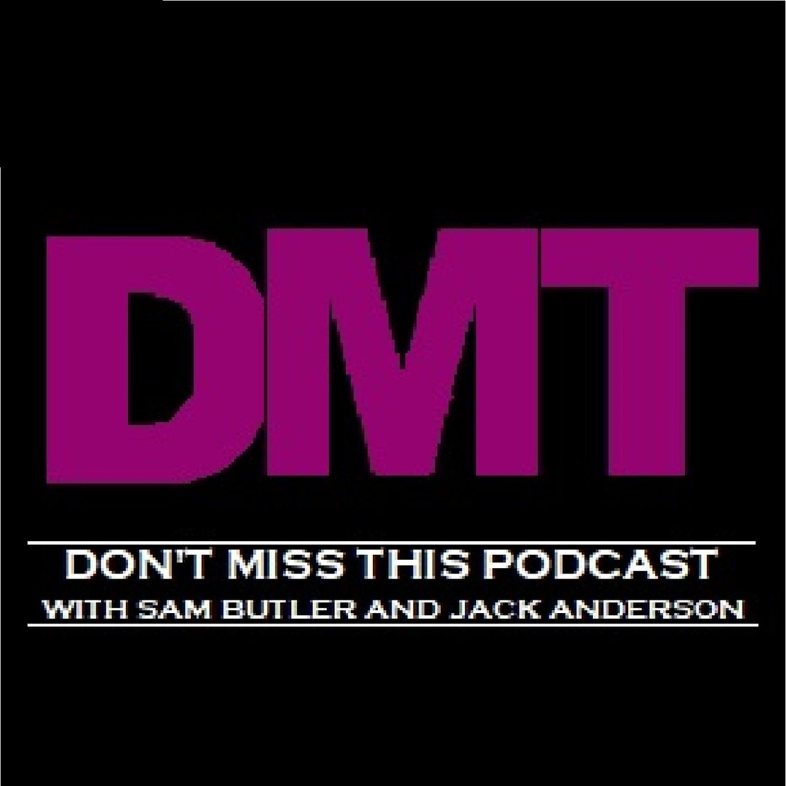 DMT: Don't Miss This Podcast - Cover Image
