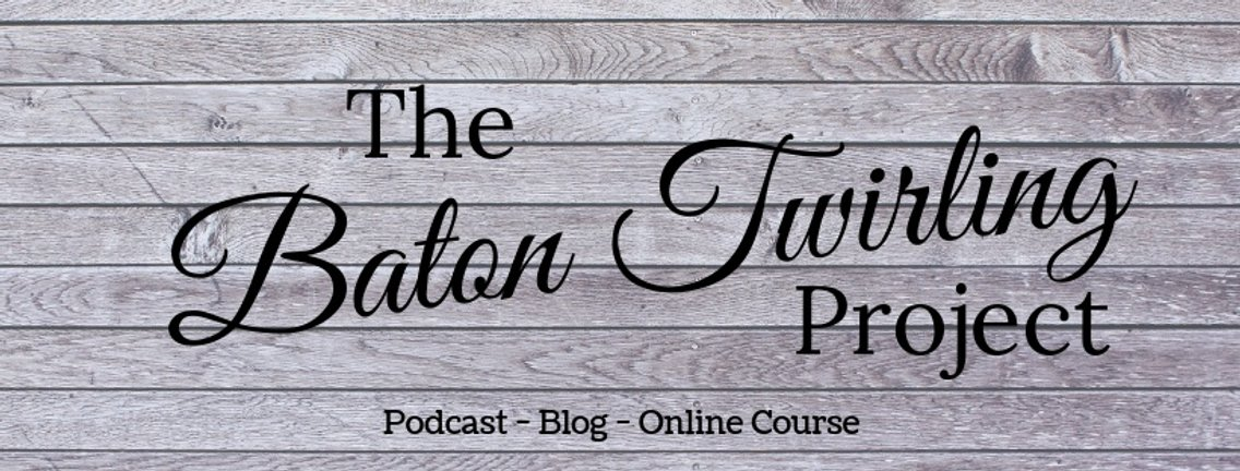 Baton Twirling Podcast - Cover Image