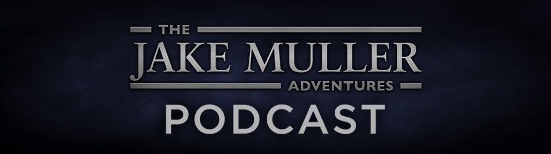 Jake Muller Adventures Podcast - Cover Image
