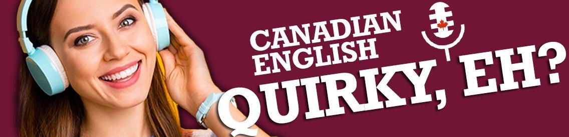 Canadian English: Quirky, Eh? - immagine di copertina
