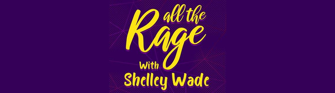 All The Rage with Shelley Wade - imagen de portada