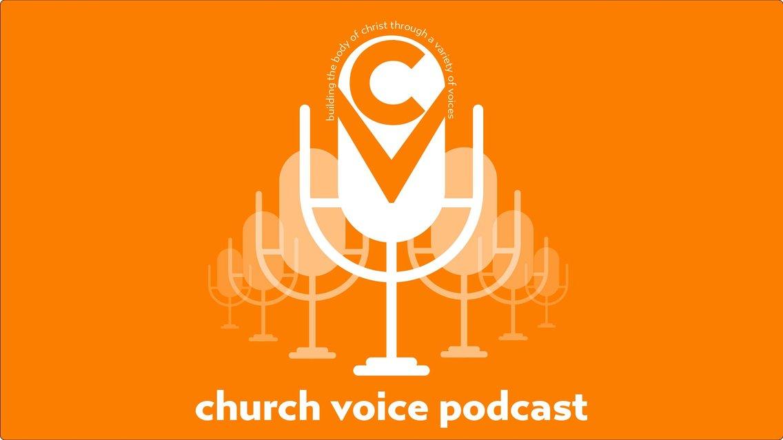 Church Voice Podcast - imagen de portada