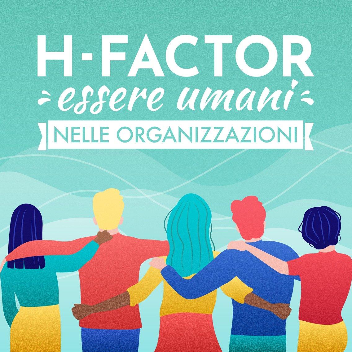 H-factor - essere umani nelle organizzazioni - Cover Image