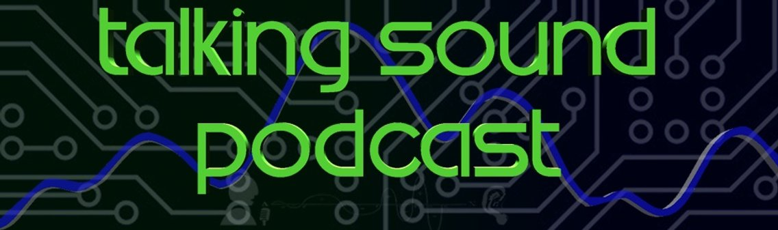 Talking Sound Podcast - Cover Image