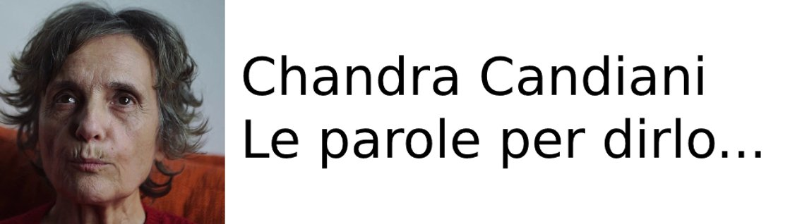 CHANDRA CANDIANI: le parole per dirlo... - Cover Image
