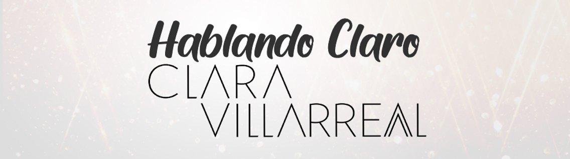 Hablando Claro con Clara Villarreal - Cover Image