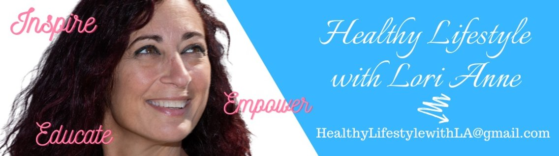 Healthy Lifestyle with Lori Anne - Cover Image