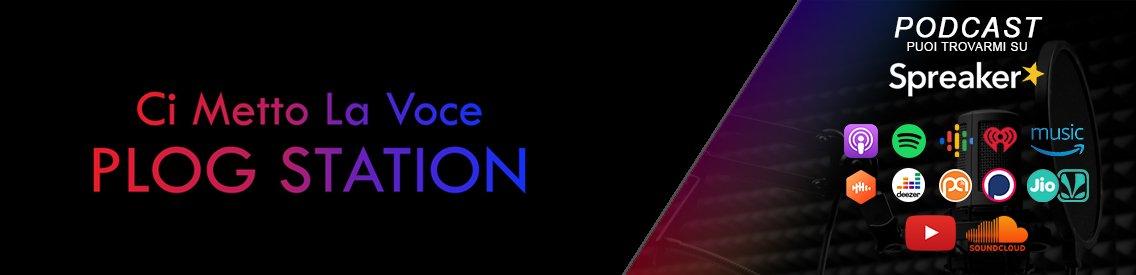 """""""Ci Metto La Voce"""" PLOG Station - immagine di copertina"""