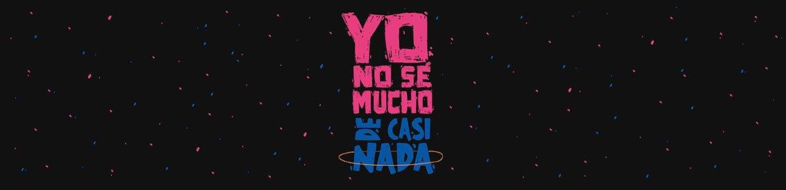 Yo No Sé Mucho de Casi Nada - Cover Image