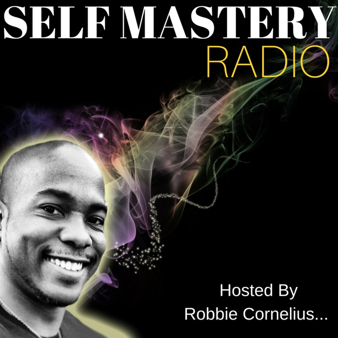Self Mastery Radio with Robbie Cornelius - Cover Image