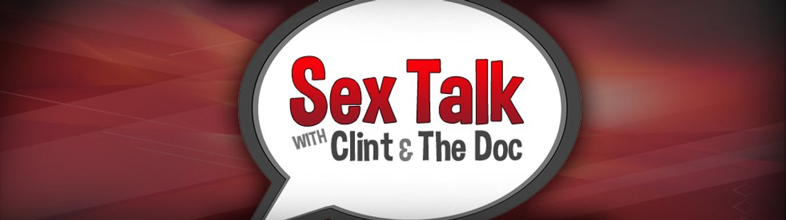 Sex Talk with Clint & The Doc - Cover Image