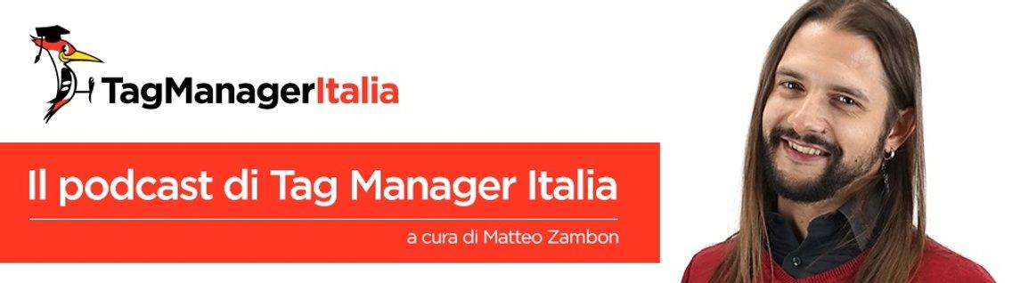 Il Podcast di Tag Manager Italia - Cover Image