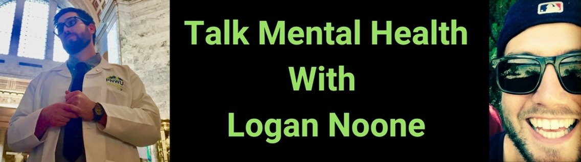 Talk Mental Health With Dr. Logan Noone, DO - Cover Image