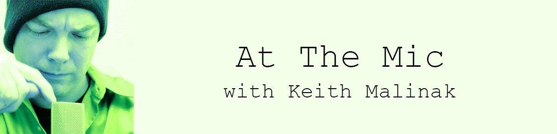 At the Mic with Keith Malinak - imagen de portada