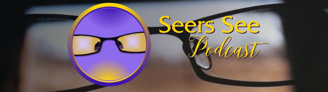 Seers See Podcast - Cover Image