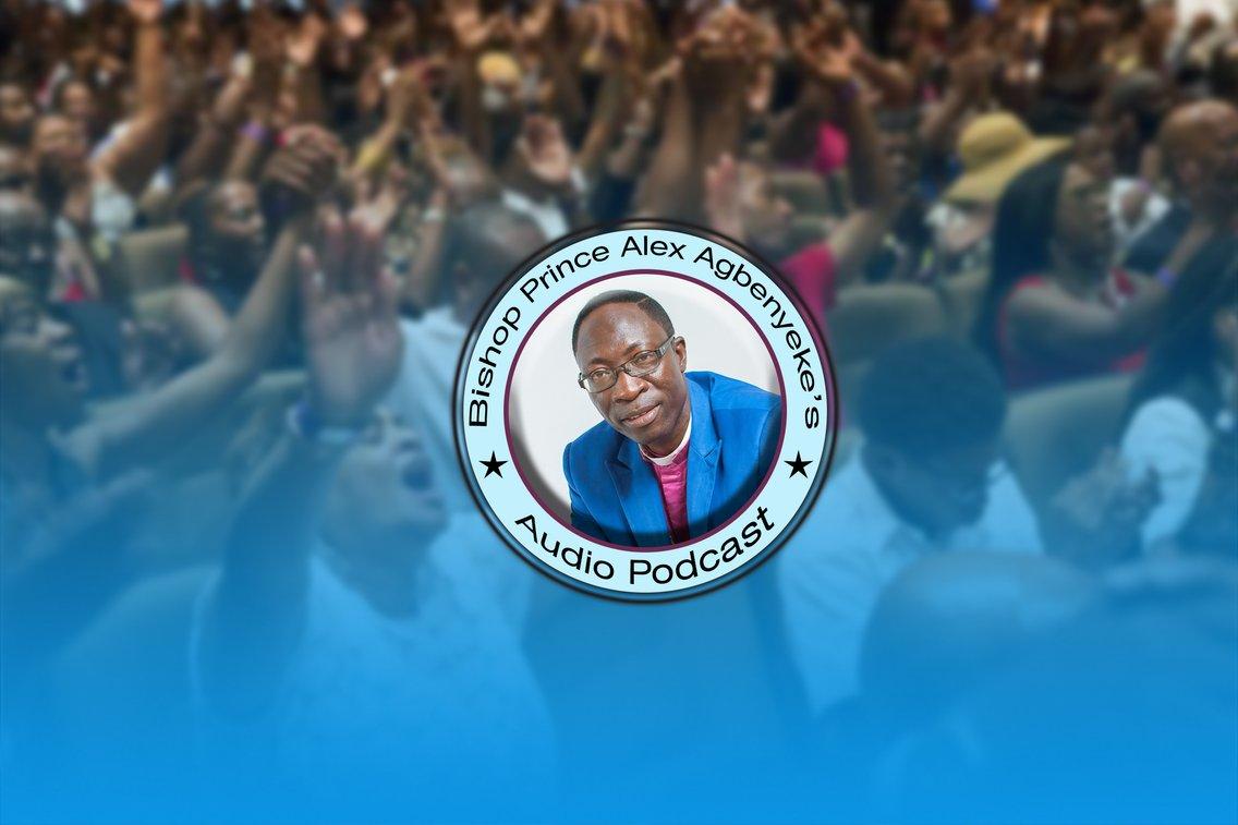 Bishop Prince A. Agbenyeke Podcast - Cover Image